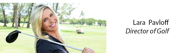 Lara Pavloff Director of Golf